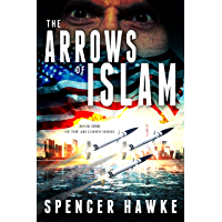 The Arrows of Islam - An Espionage Thriller - Book 1 in the Ari Cohen Series