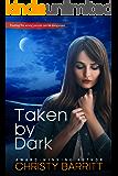 Taken by Dark: A Carolina Moon novella