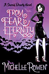 From Fear to Eternity (A Sarah Dearly Novel Book 3) Kindle Edition
