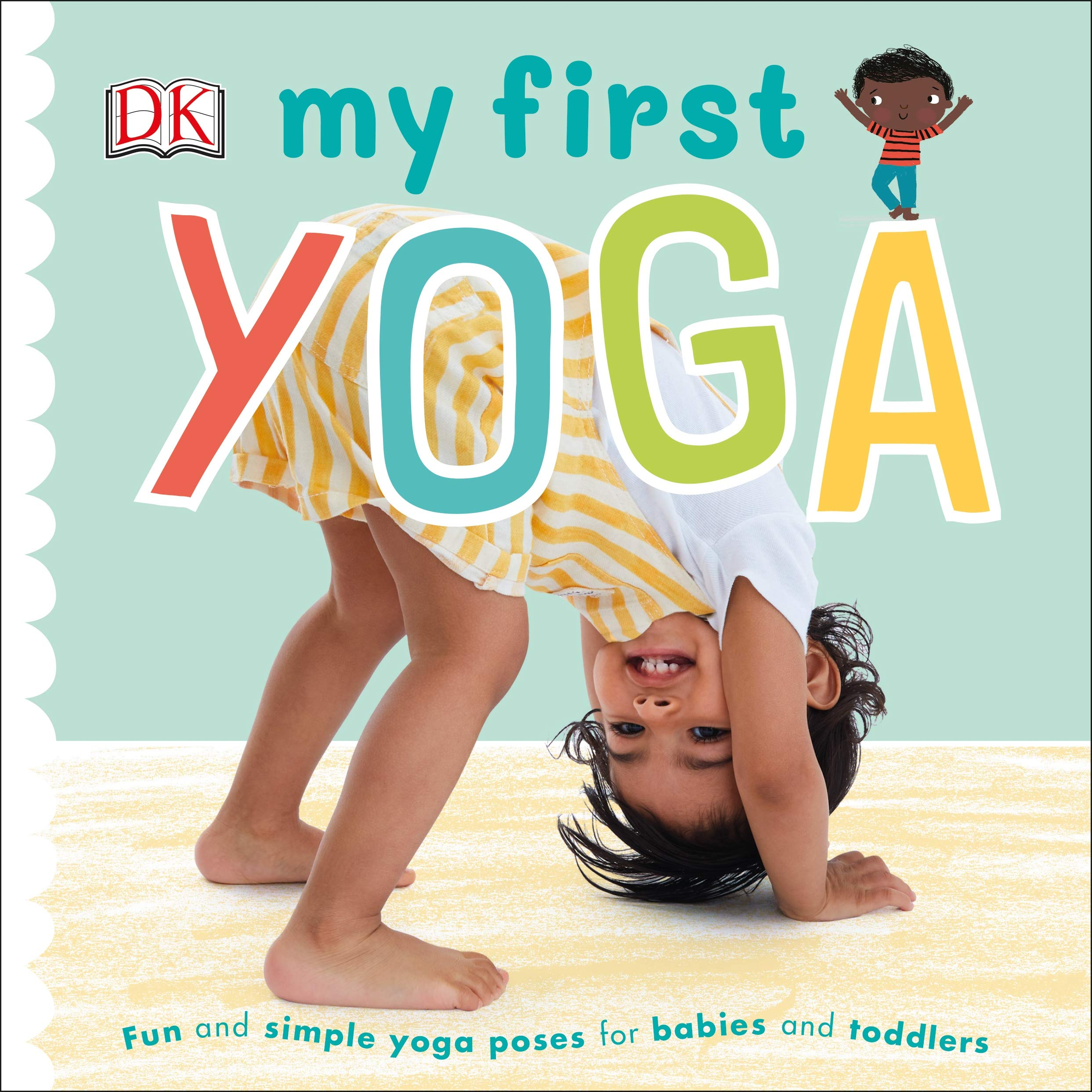 My First Yoga: Fun and Simple Yoga Poses for Babies and ...