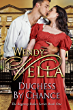 Duchess By Chance (Regency Rakes Book 1) (English Edition)