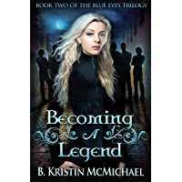 Becoming a Legend (The Blue Eyes Trilogy Book 2) (English Edition)