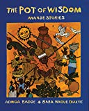 The Pot of Wisdom: Ananse Stories