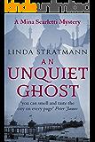 An Unquiet Ghost (Mina Scarletti Mystery Book 3)
