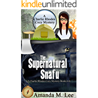 The Supernatural Snafu: A Charlie Rhodes Cozy Mystery Books 4-6
