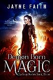Demon Born Magic: A Paranormal Urban Fantasy Novel (Ella Grey Series Book 3)