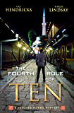 The Fourth Rule of Ten: A Tenzing Norbu Mystery (A Tenzing Norbu Mystery series Book 4)