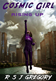 Cosmic Girl: Rising Up: A Superhero Novel