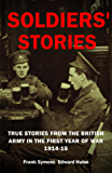 SOLDIERS' STORIES Stories from the British Army in the first year of war 1914-15
