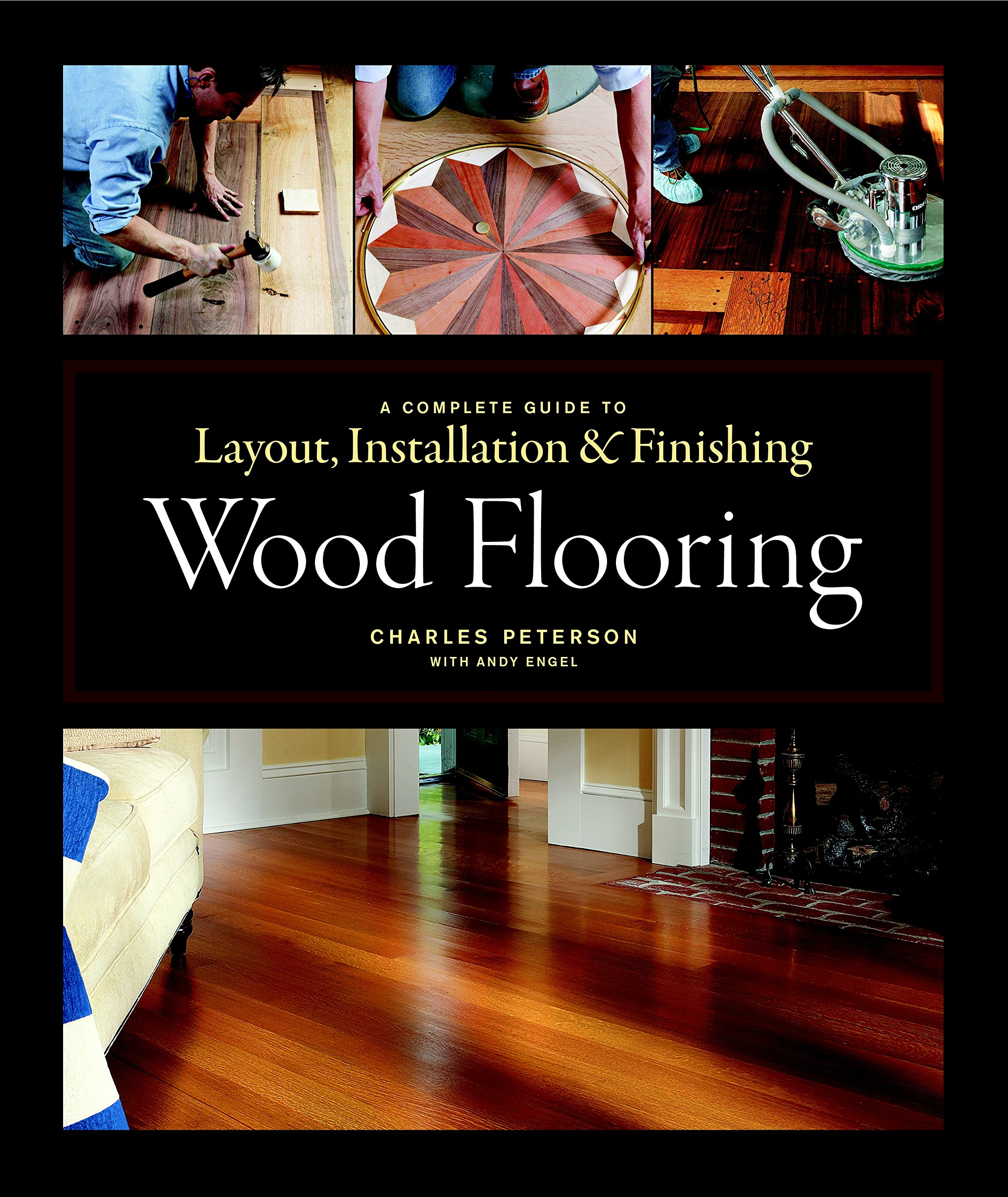 Wood Flooring: A Complete Guide to Layout, Installation & Finishing