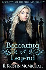 Becoming a Legend (The Blue Eyes Trilogy Book 2) Kindle Edition