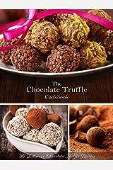 The Chocolate Truffle Cookbook: 50 Delicious Chocolate Truffle Recipes (Recipe Top 50's Book 62) Kindle Edition