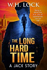 The Long Hard Time: Being a detective in a city of superheroes can be Hell (The Jack Stories Book 6) Kindle Edition