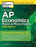 Cracking the AP Economics Macro & Micro Exams, 2018 Edition: Proven Techniques to Help You Score a 5