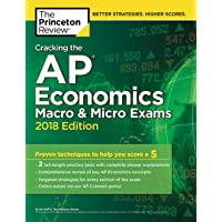 Cracking the AP Economics Macro & Micro Exams, 2018 Edition: Proven Techniques to Help You Score a 5