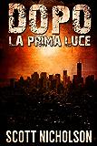 La prima luce: Un thriller post-apocalittico (Dopo Vol. 0)