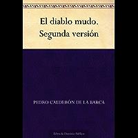 El diablo mudo. Segunda versión (Spanish Edition)