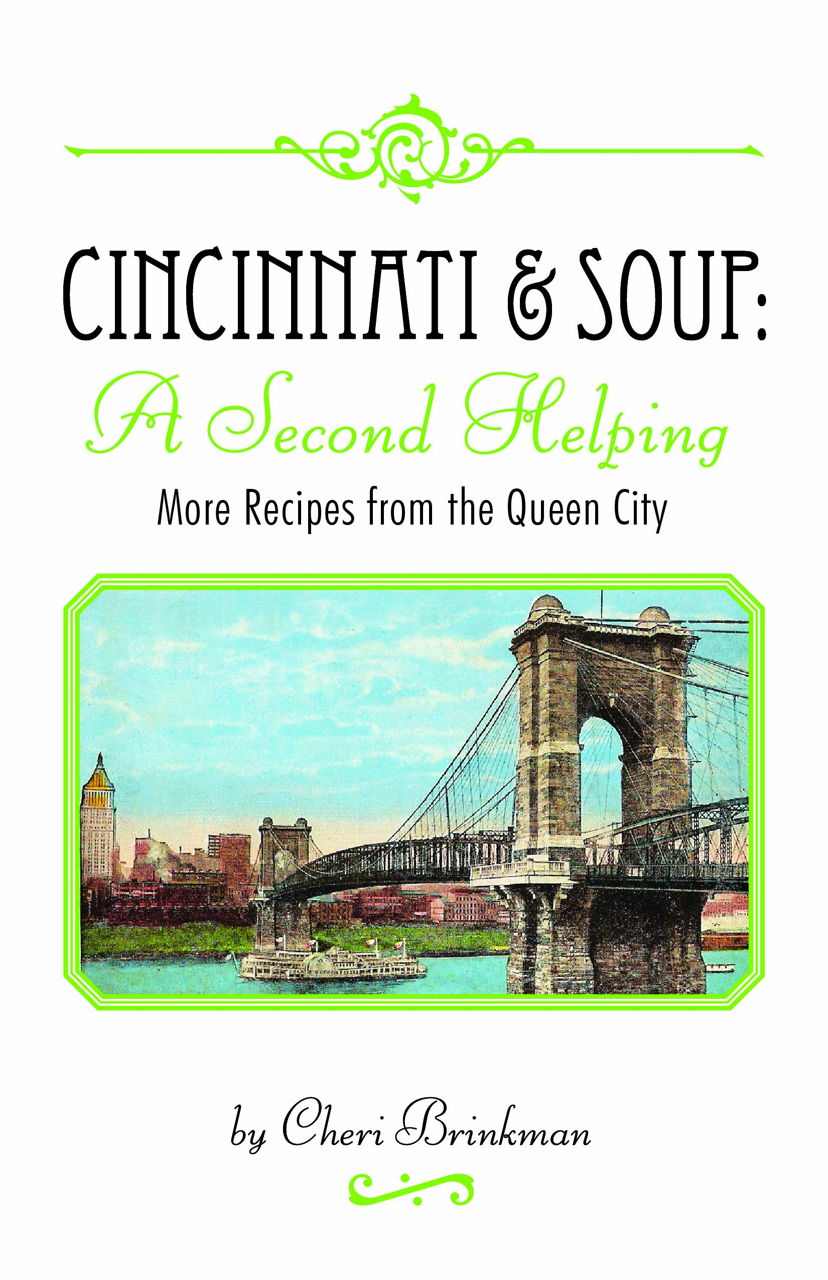 Cincinnati & Soup : A Second Helping: More Recipes From the Queen City ebook