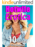 Hotwife Erotica (10 Stories of Dirty Hotwives)