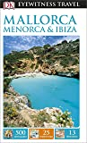 DK Eyewitness Travel Guide Mallorca, Menorca & Ibiza (Eyewitness Travel Guides) 2016