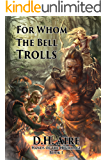 For Whom the Bell Trolls: Hands of the Highmage, Book 1
