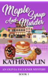 Maple Syrup And Murder (Olivia Faulkner Mysteries Book 1)