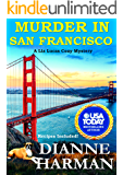 Murder in San Francisco: A Liz Lucas Cozy Mystery (Liz Lucas Cozy Mystery Series Book 8)