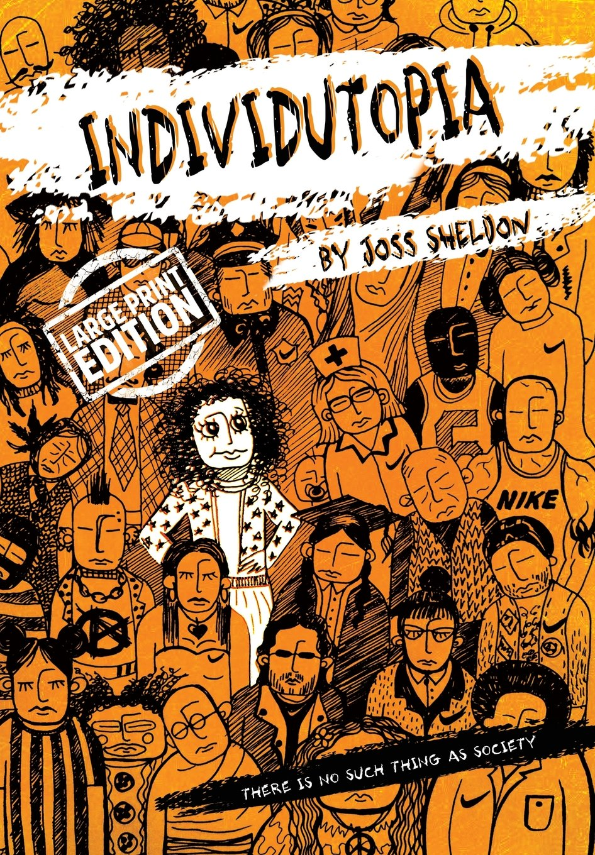 Individutopia: Large Print Edition por Joss Sheldon