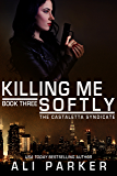 Killing Me Softly: A Chicago Mafia Syndicate (Castaletta Book 3)