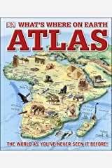 What's Where on Earth Atlas: The World as You've Never Seen It Before! (Childrens Atlas) Kindle Edition