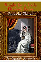 Knight for a Lady: A Regency Suspense (Brides by Chance Book 3)