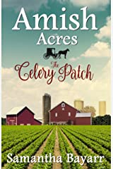 Amish Acres: The Celery Patch: Amish Romance (Amish Acres Series Book 1) Kindle Edition