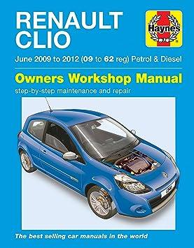 Renault Clio reparación Manual Haynes Manual Servicio Manual Manual de taller 2009 - 2012: Amazon.es: Coche y moto