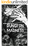 Dungeon Madness: The Divine Dungeon Book Two (English Edition)