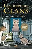La guerre des Clans version illustrée, cycle I - tome 02 : Le refuge du guerrier (2)