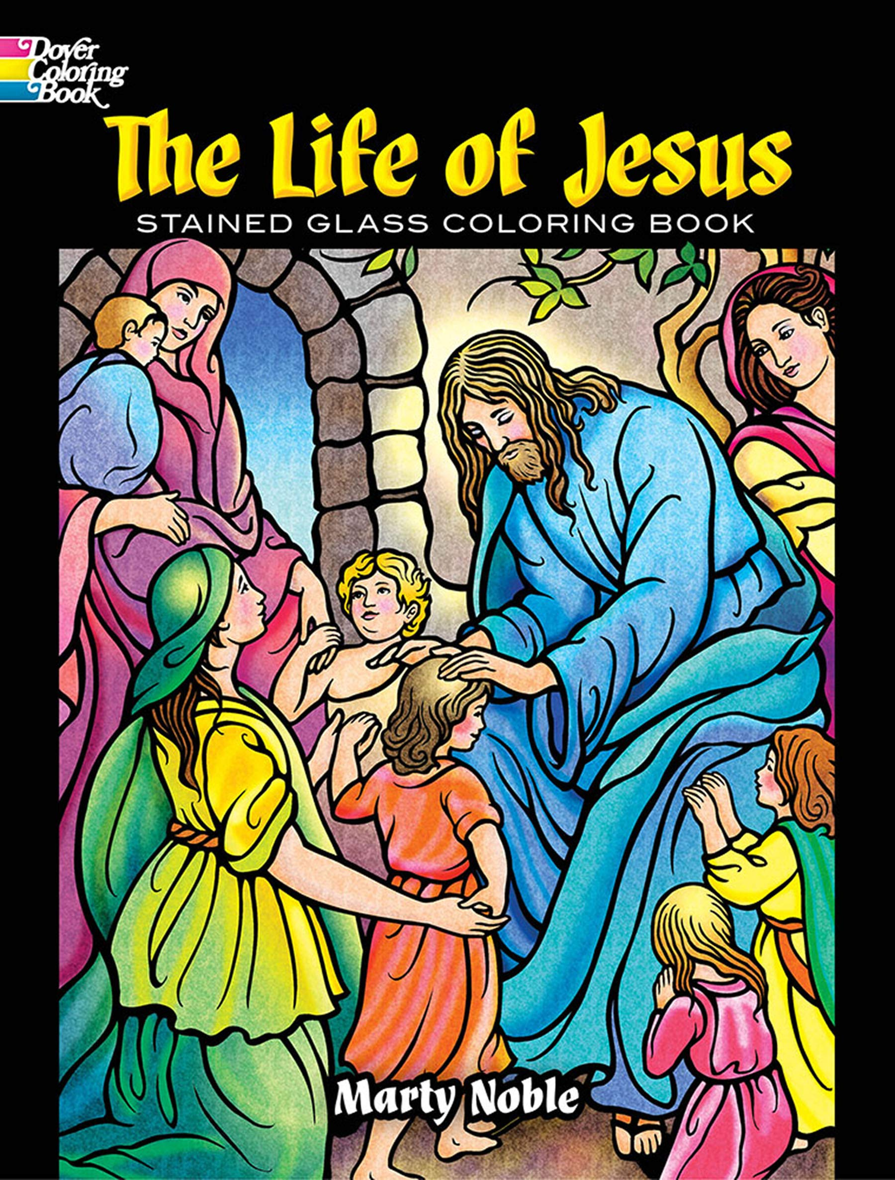 - The Life Of Jesus Stained Glass Coloring Book (Dover Coloring