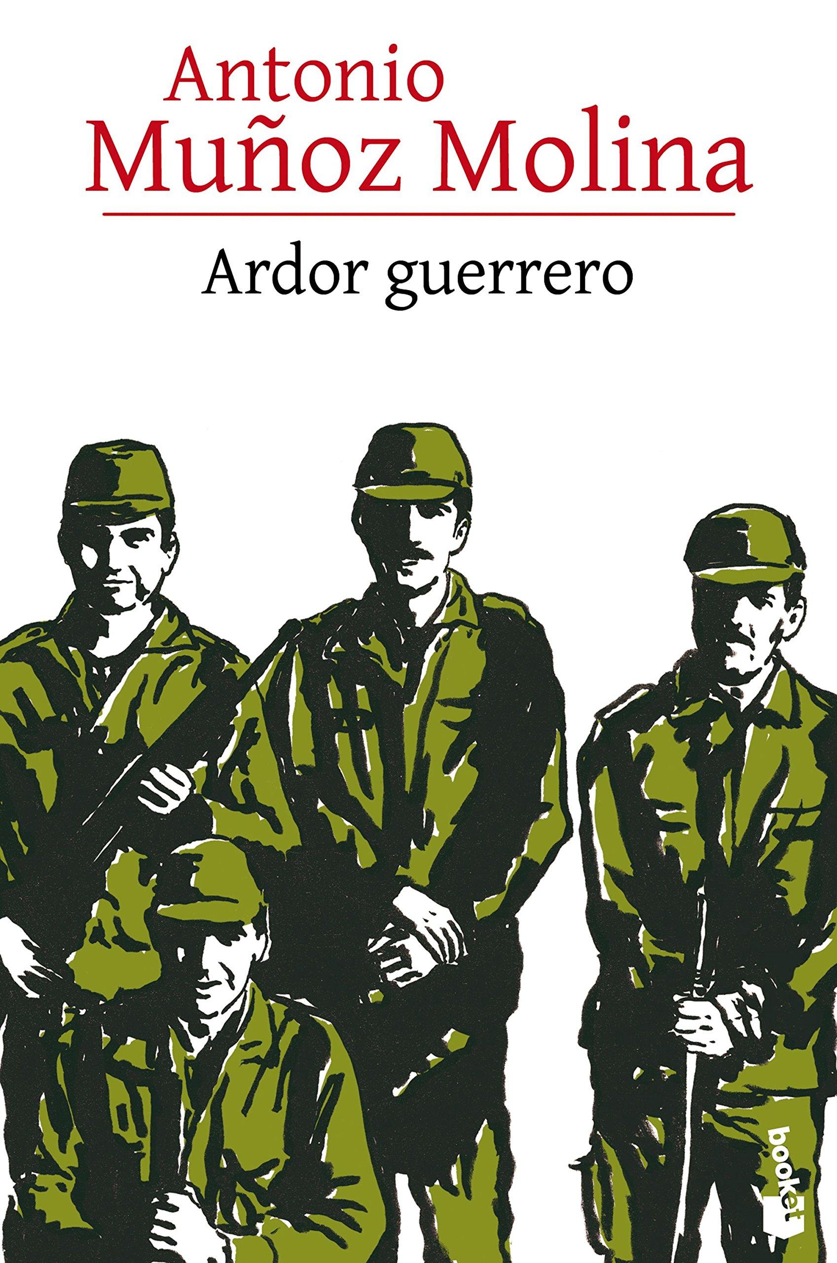 Ardor guerrero (Biblioteca Antonio Muñoz Molina): Amazon.es: Muñoz Molina, Antonio: Libros
