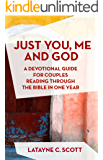 Just You, Me and God: A Devotional Guide for Couples