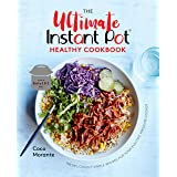 The Ultimate Instant Pot Healthy Cookbook: 150 Deliciously Simple Recipes for Your Electric Pressure Cooker