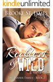 Reckless & Wild: A Romance (Tanner Family Book 2)