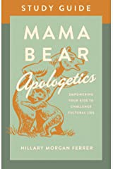 Mama Bear Apologetics® Study Guide: Empowering Your Kids to Challenge Cultural Lies Kindle Edition
