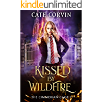 Kissed by Wildfire: A Dark Academy Romance (The Cimmerian Cage Book 1)