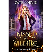 Kissed by Wildfire: A Dark Academy Romance (The Cimmerian Cage Book 1) (English Edition)
