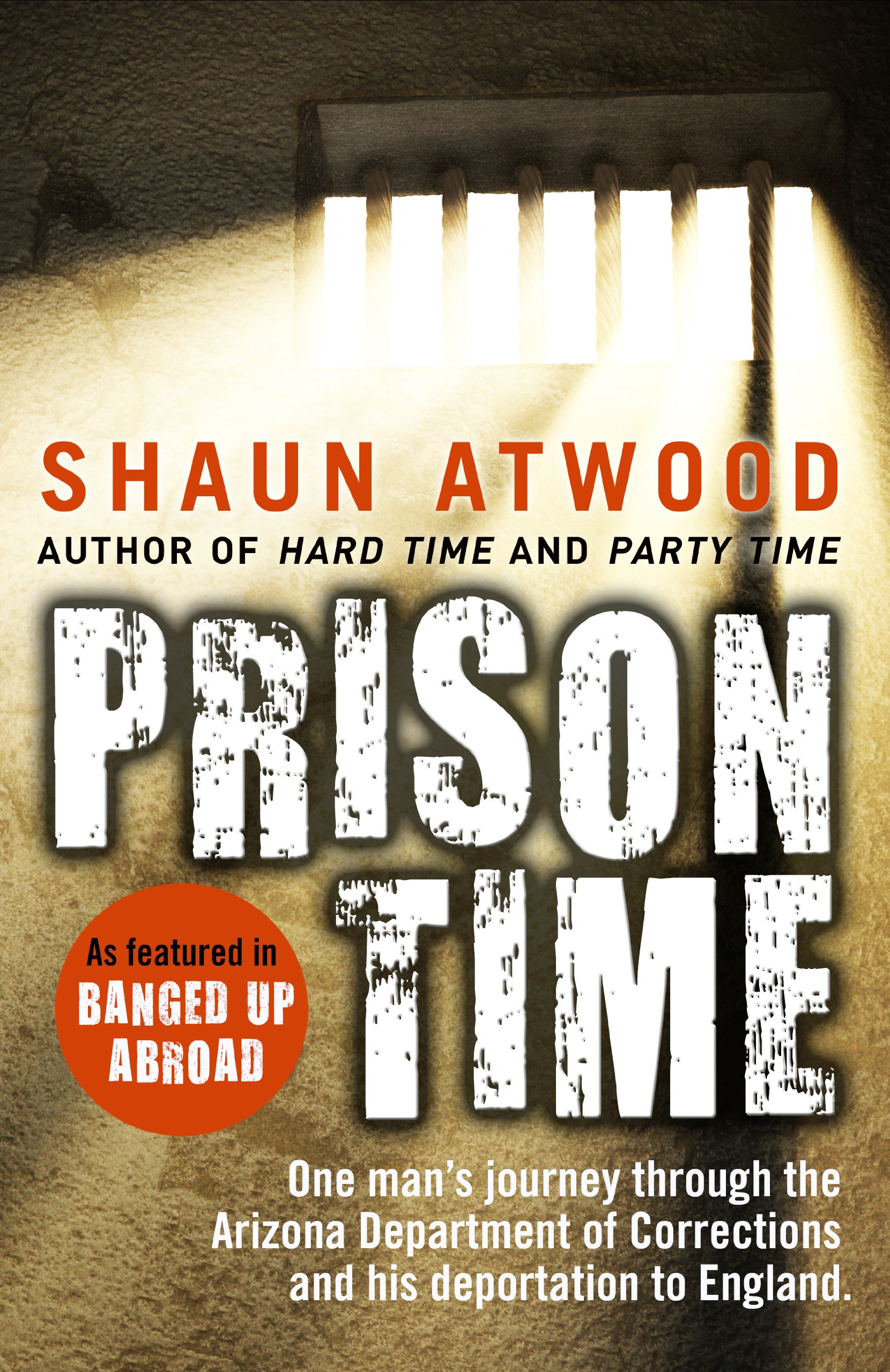 Prison Time: Amazon co uk: Shaun Attwood: 9781780576626: Books
