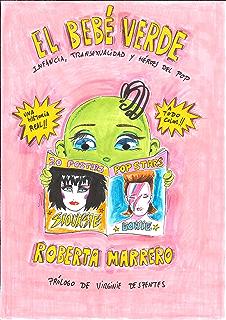 El bebé verde: Infancia, transexualidad y héroes del pop. Prólogo de Virginie Despentes