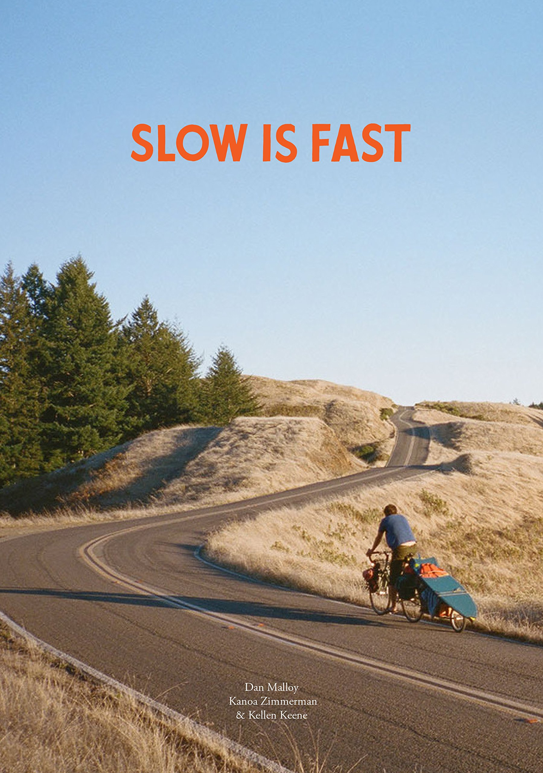 Slow Is Fast On the Road at Home