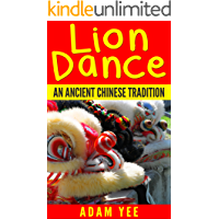 Lion Dance: An Ancient Chinese Tradition book cover