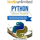 Python Crash Course: A Practical Beginner's Guide to Learn Python in 7 Days or Less, Introducing you into the World of Data S