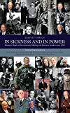 In Sickness & in Power: Illness in Heads of Government, Military & Business Leaders