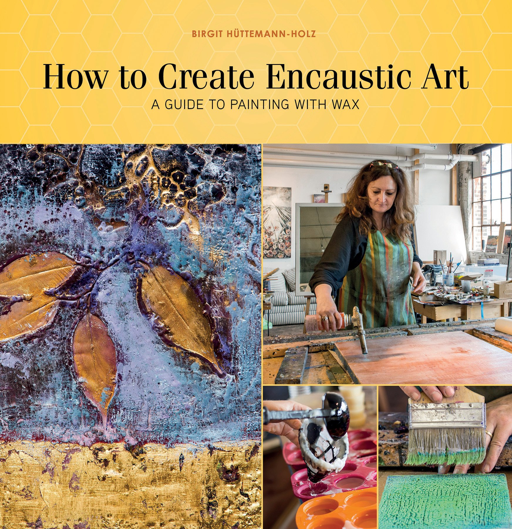 How to Create Encaustic Art book cover (by Birgit Hüttemann-Holz). #encausticart #diy #painting